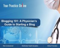 Blogging 101 A Physicians Guide to starting a Blog
