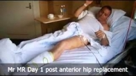 Mr MR Day 1 post anterior hip replacement