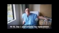 Mr NL Day 1 post anterior hip replacement