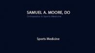 Samuel A. Moore D O - Sports Medicine