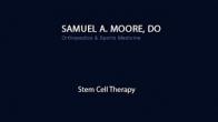 Samuel A. Moore D O - Stem Cell