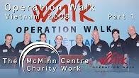 Operation Walk - Vietnam 2008 Part 2