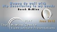 'Women do well with Hip Resurfacing in my hands' - Mr Derek McMinn, June 2015