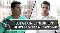 A Surgeon's Intuition: Listen Before You Operate