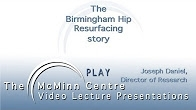 The Birmingham Hip Resurfacing Story - Archive - Joseph Daniel 2005 The McMinn Centre