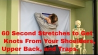 60 Second Stretches to Get Knots from Shoulders, Upper Back, & Traps