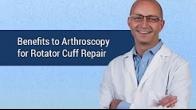 Dr Patrick J. Denard Discuss Benefits of Arthroscopy for Rotator Cuff Repair