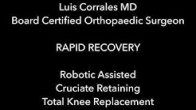 Mako Robotic Cruciate Retaining Total Knee Replacement Rapid Recovery