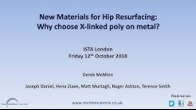 New Materials for Hip Resurfacing: Why choose X-linked poly on metal?