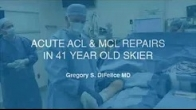 Acute ACL & MCL repairs in 41 year old skier | Gregory S. DiFelice, MD