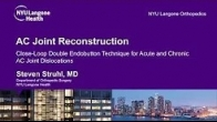 Modern AC Joint Separation Surgery - Dr. Steven Struhl - Closed Loop Double Endobutton