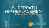 Superpath Hip Replacement (with Dr. Anthony J. Berni)