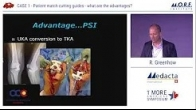 Patient match cutting guides � what are the advantages - Dr. Greenhow