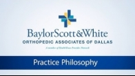 Baylor Scott & White Orthopedic Associates of Dallas - Practice Philosophy