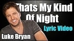 That's My Kind of Night (LYRIC VIDEO) Luke Bryan