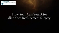 When Can You Drive After Knee Replacement Surgery?