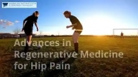 Advances in Regenerative Medicine for Hip Pain