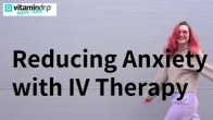 Reducing Anxiety with IV Therapy