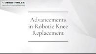 Advances in Robotic Knee Replacement