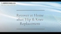 Recover at Home After Hip & Knee Replacement Surgery