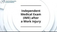 Why you need an Independent Medical Exam after a work injury