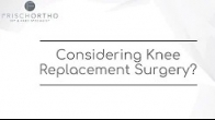 Considering Knee Replacement Surgery?