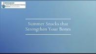 Summer Snacks that Strengthen Your Bones