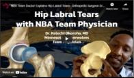 NBA Team Doctor Explains Hip Labral Tears - Orthopedic Surgeon Dr. Kelechi Okoroha, MD