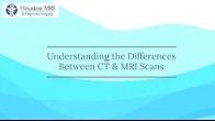 Understanding the Difference between a CT and MRI Scan