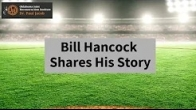 Bill Hancock Shares His Story