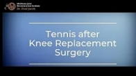 Returning to Tennis after Knee Replacement Surgery