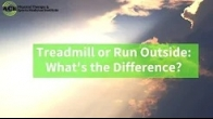Treadmill or Run Outside? What's the Difference?