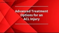 Advanced Treatment Options for an ACL Injury